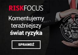 Risk Focus: Komentujemy teraźniejszy świat ryzyka - SPRAWDŹ